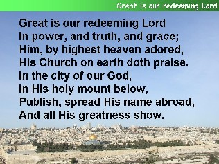 Great is our redeeming Lord