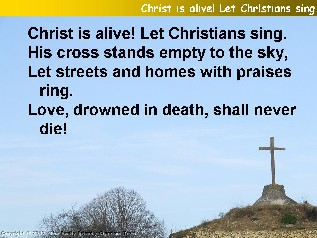 Christ is alive! Let Christians sing
