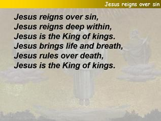 Jesus reigns over sin