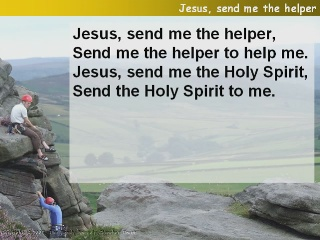 Jesus, send me the helper