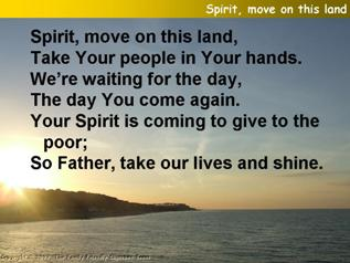 Spirit, move on this land