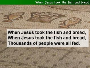 When Jesus took the fish and bread