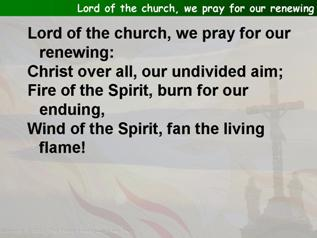 Lord of the church, we pray for our renewing