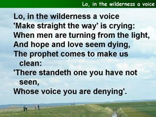 Lo, in the wilderness a voice