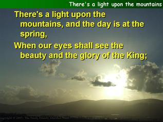 There's a light upon the mountains