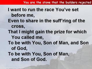 You are the stone that the builders rejected