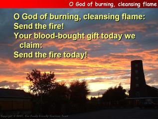 O God of burning cleansing flame