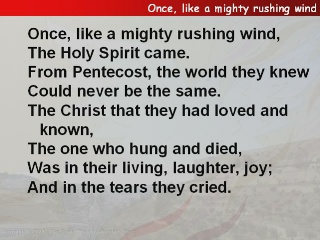 Once, like a mighty rushing wind