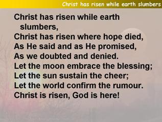 Christ has risen while earth slumbers