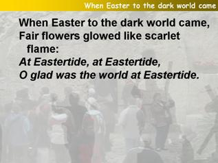 When Easter to the dark world came
