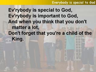 Everybody is special to God