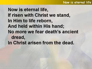 Now is eternal life