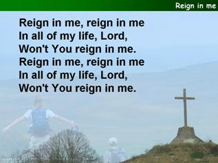 Reign in me